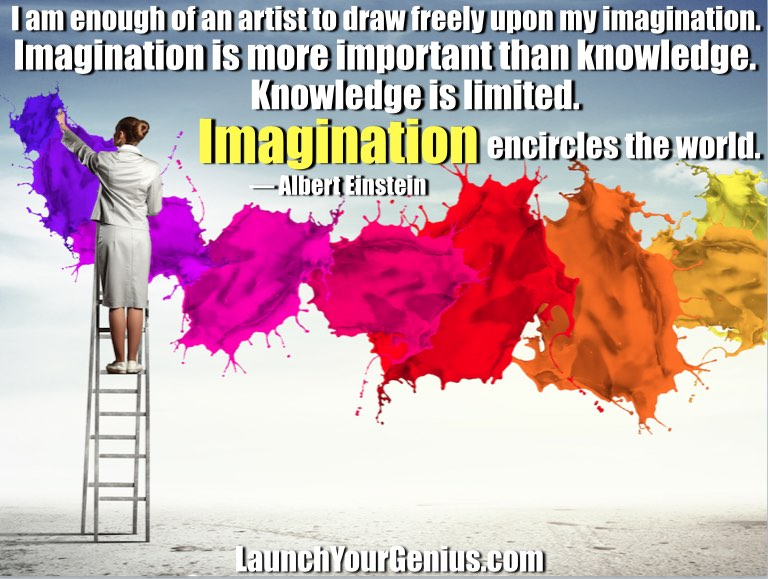 I am enough of an artist to draw freely upon my imagination. Imagination is more important than knowledge. Knowledge is limited. Imagination encircles the world.― Albert Einstein