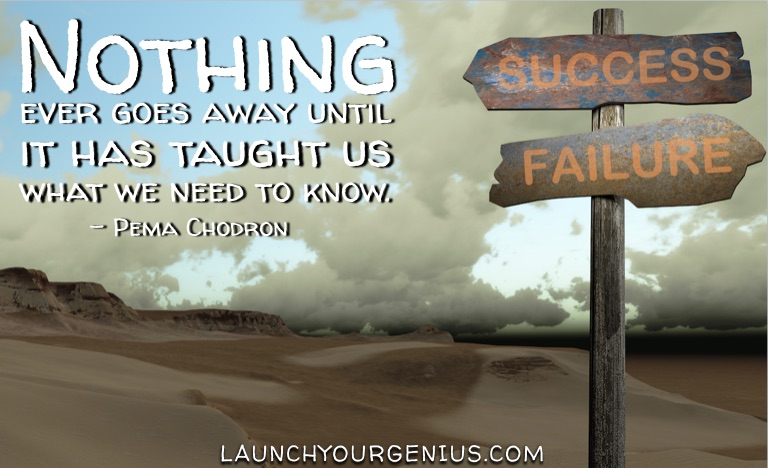 Nothing ever goes away until it has taught us what we need to know.- Pema Chodron