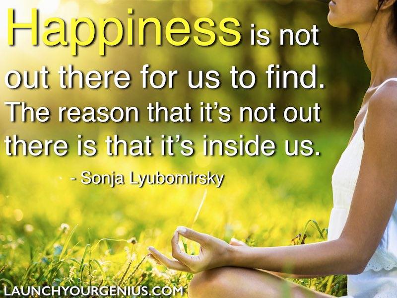 Happiness is not out there