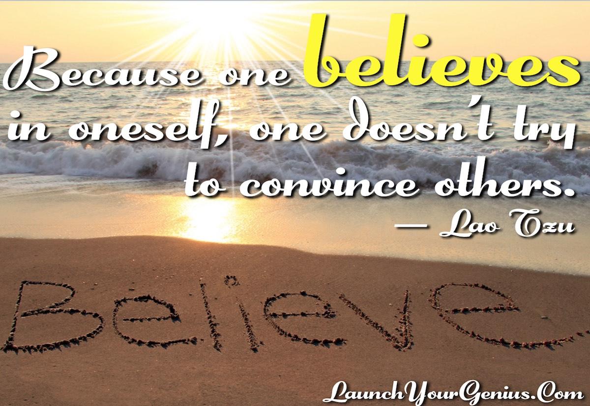 Because One Believes In Oneself- Lao Tzu