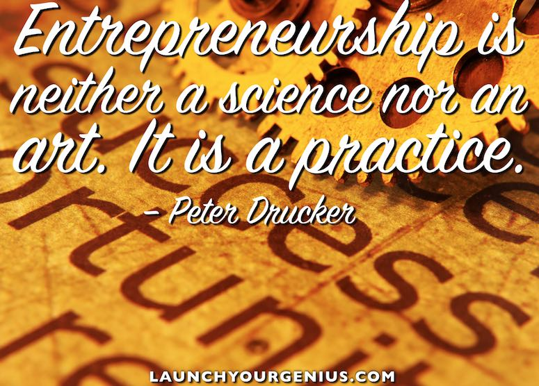 Entrepreneurship is a practice
