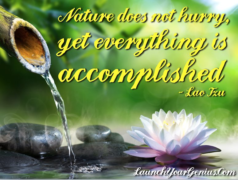 Nature Does Not Hurry-Lao Tzu
