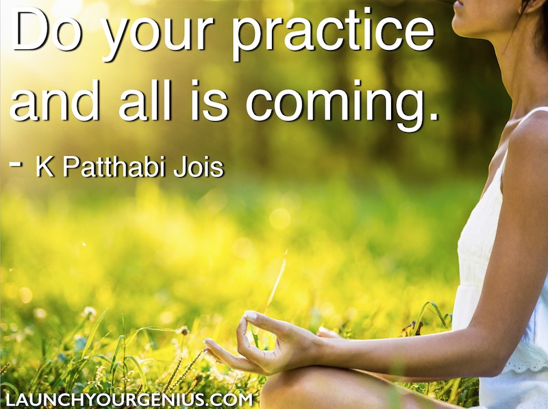 Do your practice