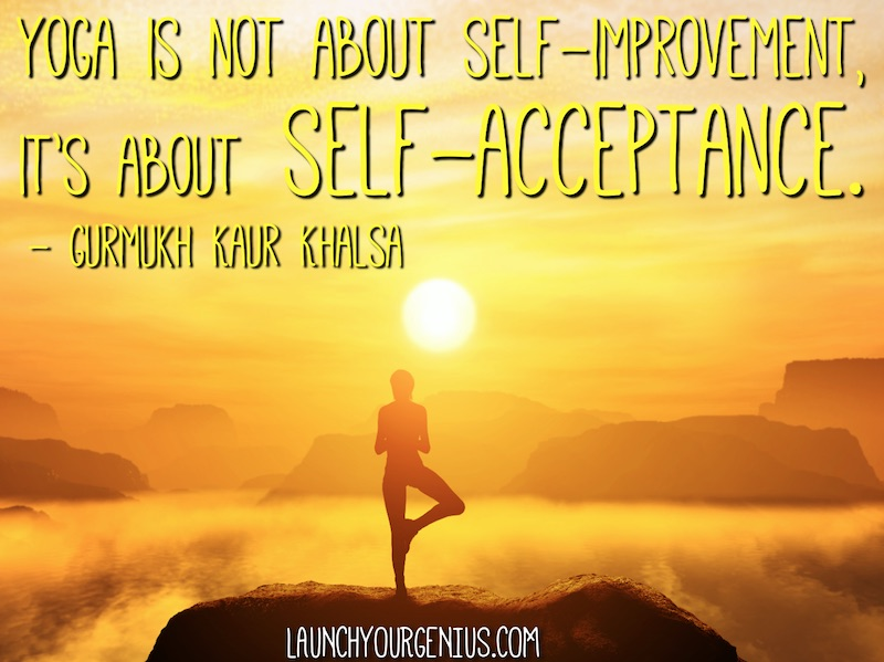 Yoga is about acceptance