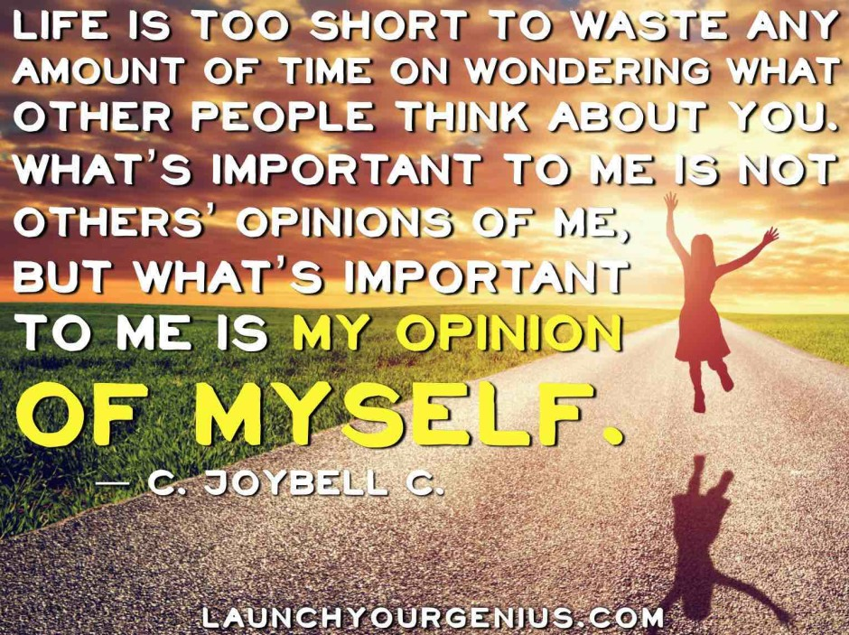 My opinion of myself is more important